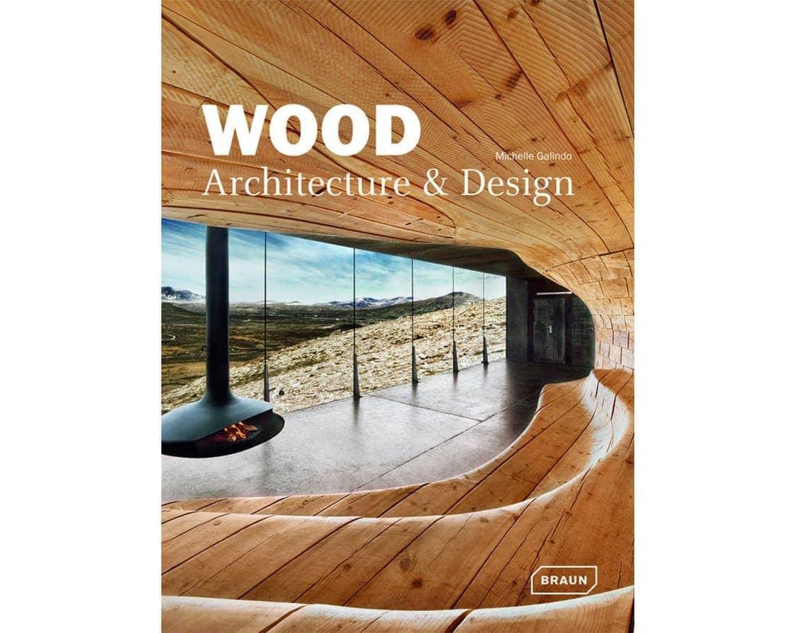 Wood Architecture + Design; by Michelle Galindo