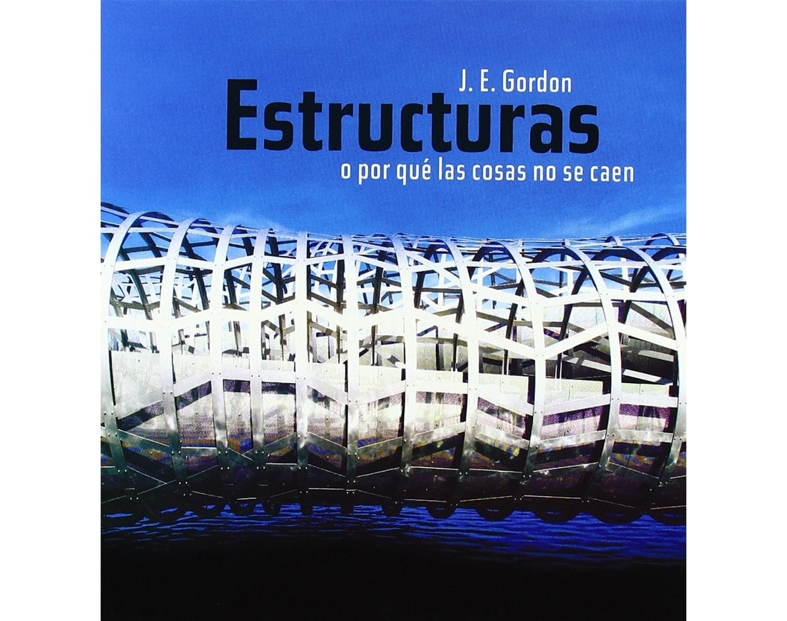 Structures, Or Why Things Don't Fall Down, by J. E. Gordon
